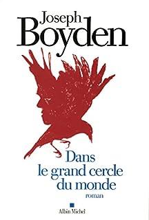 Dans le grand cercle du monde, Boyden, Joseph
