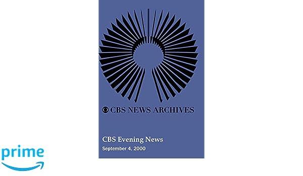 Amazon com: CBS Evening News (September 4, 2000): Movies & TV