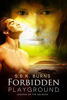 Forbidden Playground (Legends of the Goldens) by [Burns, S. B. K.]
