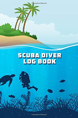 Scuba Diver Log Book: Diving Logbook for Beginners and Advanced Divers por Scuba Diving Dave