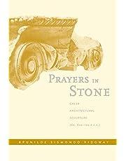 Prayers in Stone: Greek Architectural Sculpture (c. 600-100 B.C.E.)