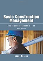 Basic Construction Management: The Superintendent s Job, Fifth Edition