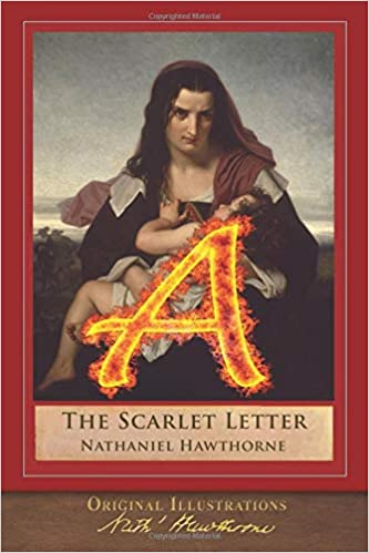 The Scarlet Letter Original Illustrations Illustrated Classic Nathaniel Hawthorne Hugues Georges Merle Mary Hallock Foote L S Ipsen 9781949460841