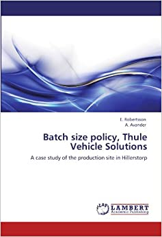 Book Batch size policy, Thule Vehicle Solutions: A case study of the production site in Hillerstorp