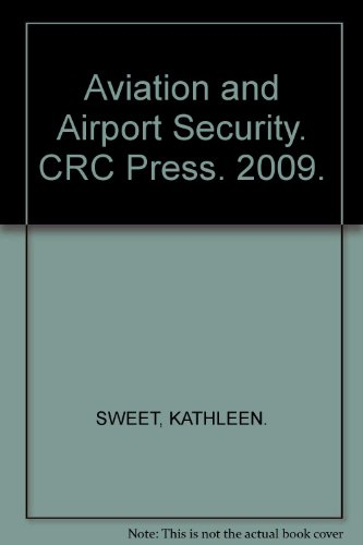 Aviation and Airport Security. CRC Press. 2009. by CRC Press