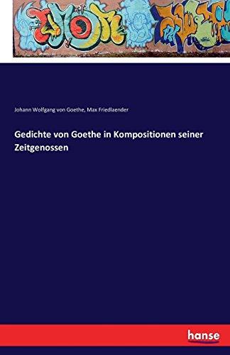 Gedichte Von Goethe in Kompositionen Seiner Zeitgenossen  [Goethe, Johann Wolfgang Von - Friedlaender, Max] (Tapa Blanda)