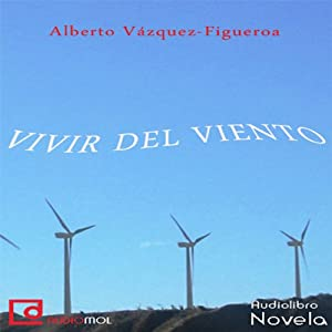 Vivir del viento [Living Wind] Audiobook