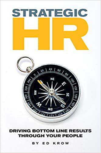 Strategic HR: Driving Bottom Line Results Through Your People