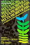 Metamorphosis : A Problem in Developmental Biology, , 0306406926