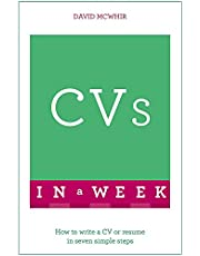CVs In A Week: How To Write A CV Or Résumé In Seven Simple Steps (Teach Yourself In a Week)