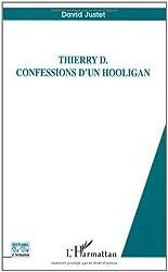 Thierry D : Confessions d'un hooligan