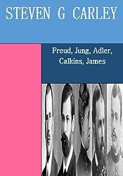 Freud, Jung, Adler, Calkins, James