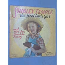 Shirley Temple; The Real Little Girl and Her Own Honolulu Diary