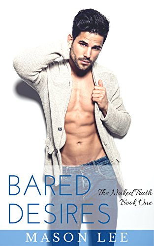 (Bared Desires: The Naked Truth - Book)