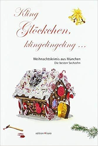 Kling Glöckchen, klingelingeling: Münchner Weihnachtskrimis - Die besten Sechzehn