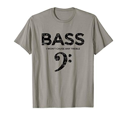 I won't cause any Treble (Vintage Black) Bass Player T-Shirt