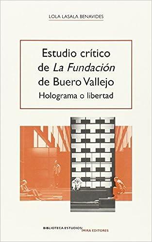 Libro para descargar Estudio Crítico De La Fundación De Buero Vallejo. Holograma O Libertad (Biblioteca Estudios) en español PDF PDB CHM