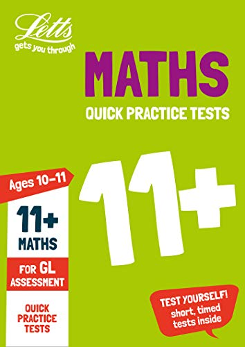 11+ Maths Quick Practice Tests Age 10-11 for the GL Assessment tests (Letts 11+ Success) (Bond English Assessment Papers 6 7 Years)