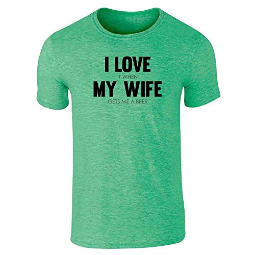 (I Love It When My Wife Gets Me A Beer Funny Heather Irish Green 3XL Short Sleeve T-Shirt)