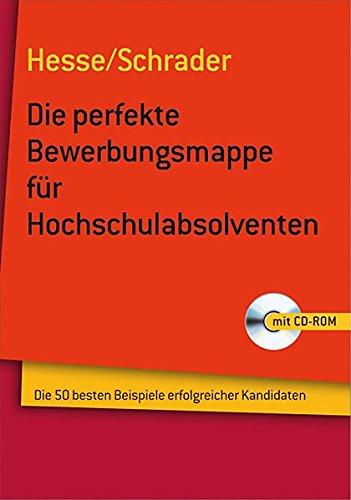 Hesse/Schrader: Die perfekte Bewerbungsmappe für Hochschulabsolventen Taschenbuch – 26. Januar 2010 Jürgen Hesse Hans Christian Schrader Stark Verlag 3866683529