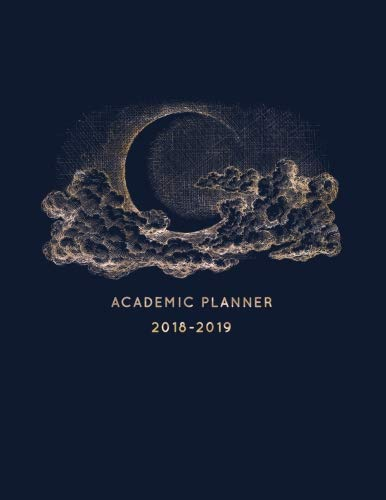- 2018-2019 Academic Planner: Vintage Hand Drawn Moon | Aug 2018 - July 2019 Weekly View |To Do Lists, Goal-Setting, Class Schedules + More | Galaxy Design (Student Planners 2018) (Volume 1)