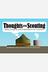 Thoughts On Scouting: Ideas, Insights and Inspirations for Scouters Paperback
