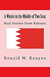 A Winter in the Middle of Two Seas: Real Stories from Bahrain