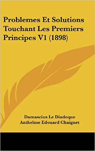 Problemes Et Solutions Touchant Les Premiers Principes V1 (1898)