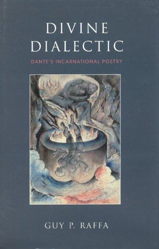 Divine Dialectic: Dante's Incarnational Poetry (Toronto Italian Studies)