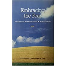 Embracing the Fear: Learning To Manage Anxiety & Panic Attacks