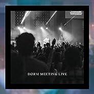 Dorm Meeting Live