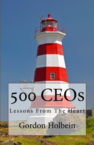 500 CEOs: Lessons From The Heart