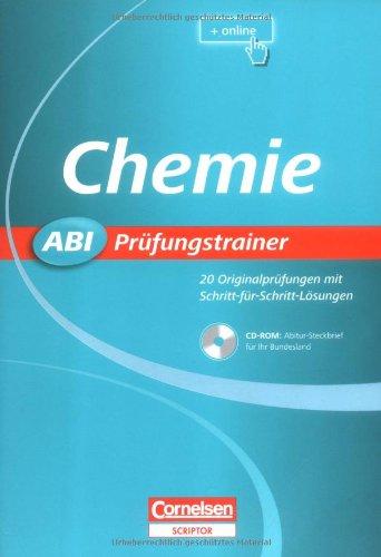 Abi Prüfungstrainer: Chemie: Buch mit CD-ROM. 20 Originalprüfungen mit Schritt-für-Schritt-Lösungen