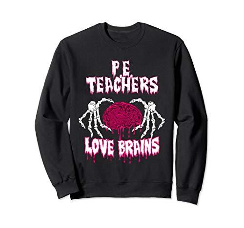 P.E. Teachers Halloween Teachers Loves Brains Sweatshirt ()
