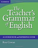 The Teacher's Grammar of English, Ron Cowan, 0521007550