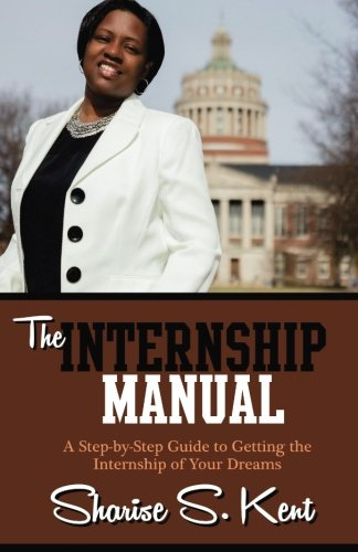 The Internship Manual: A Step-by-Step Guide to Getting the Internship of Your Dreams PDF