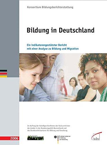 Bildung in Deutschland. Ein indikatorengestützter Bericht mit einer Analyse zu Bildung und Migration