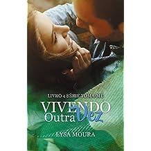 Vivendo outra Vez (Toma-me Livro 4)