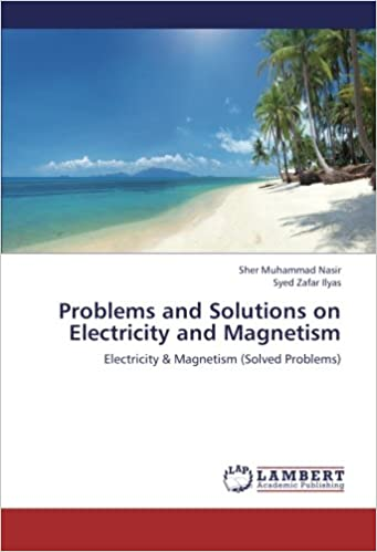 Problems and solutions on electricity and magnetism electricity problems and solutions on electricity and magnetism electricity magnetism solved problems fandeluxe Images