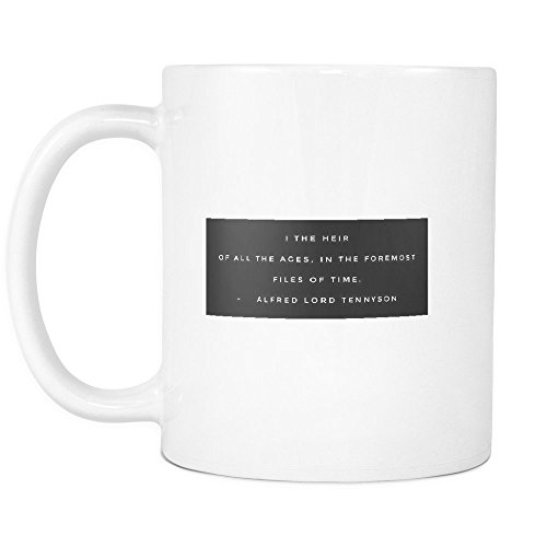 Funny Coffee Mug ,I the heir of all the ages, in the foremost files of time. , White Ceramic, 11 oz