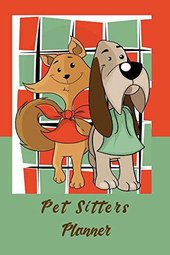 Pet Sitters Planner: Up Dated Scheduler Monthy Calendars October 2019-March2020 Weekly Appointment View, Client, Petand Vet Details, Daily Agendas Hidden Valley Press