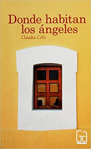 Amazon.com: Donde habitan los angeles / Where Angels Live (Gran angular / Big Angular) (Spanish Edition) (9786074714661): Claudia Celis: Books