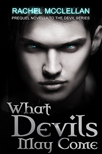 What Devil's May Come (Devil Series  Book 1)