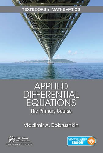 Applied Differential Equations: The Primary Course (Textbooks in Mathematics)