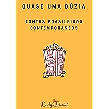 Quase uma dúzia : Contos brasileiros contemporâneos