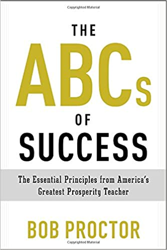 Book The ABCs of Success: The Essential Principles from America's Greatest Prosperity Teacher