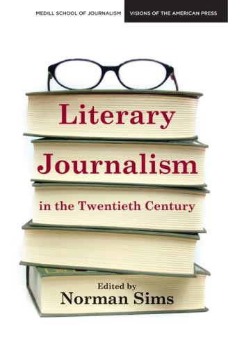Literary Journalism in the Twentieth Century (Medill Visions Of The American Press)