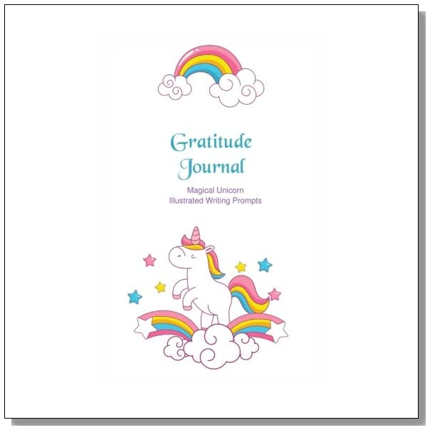 Gratitude Journal - Magical Unicorns: Gorgeous full color Unicorn illustrated Thankfulness Diary - White Unicorn (Illustrated Writing Prompts Gratitude Journal Paperback)