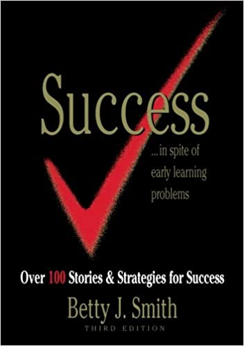 Success Stories In Spite Of Early Learning Problems: Success