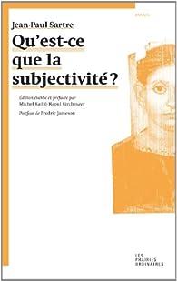 Qu'est-ce que la subjectivité ? par Jean-Paul Sartre